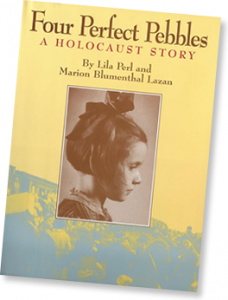 Four Perfect Pebbles - A Holocaust Story By Lila Perl and Marion Blumenthal Lazan Publisher: Greenwillow Books, HarperCollins Publishers 1350 Avenue of the Americas, New York, NY 10019 Publication Date: March 21, 1996 ISBN: 0-688-14294-X Hardcover, 24th printing